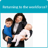 Returning to the workforce?